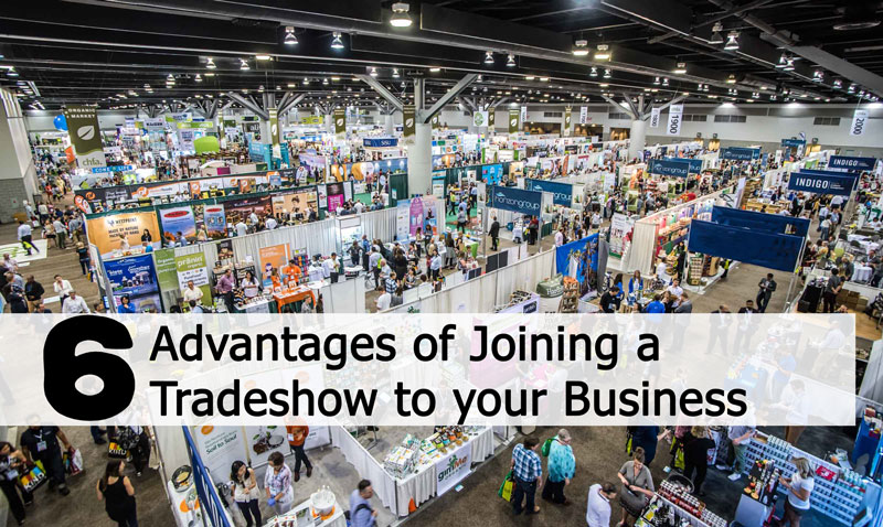 6 Advantages of Joining a Tradeshow to Your Business