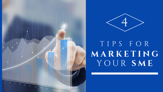 4 Tips for Marketing Your SME