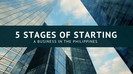 5 Stages of Starting a Business in the Philippines
